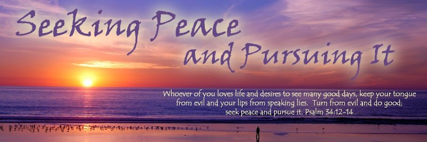 ~Seeking Peace & Pursuing It~