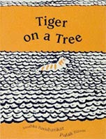 tiger on a tree children's book review anushka ravishankar pulak biswas indian