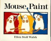 Mouse Paint Ellen Stoll walsh