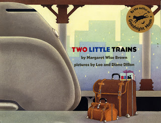 Two Little Trains Margaret Wise Brown illustrated by Leo and Diane Dillon