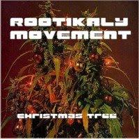 MIX : Rootikaly Movement - Christmas Tree Mixtape+web