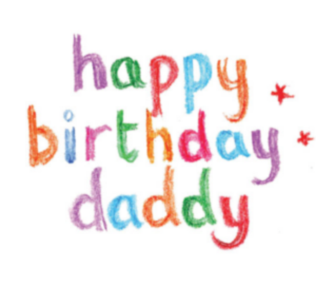 Happy Birthday, Daddy! I hope you enjoy your birthday, all the pleasures it