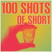100 SHOTS OF SHORTS