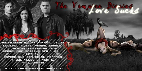 Love Sucks - Blog dedicado a 'The Vampire Diaries'