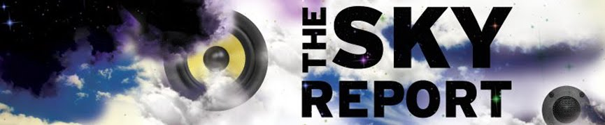 THE SKY REPORT