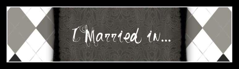 I Married In
