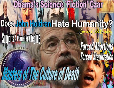 Masters of The Culture of Death -  Does Czar John Holdren Hate Humanity