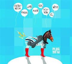 """Plug Plug - """"Equinomoda para las aves que dejaron el nido"""" (2009)"""