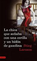 Stieg Larsson, La chica que soñaba con una cerilla y un bidón de gasolina
