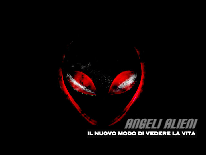 ANGELI ALIENI - ALIEN ANGEL Il nuovo modo di vedere la vita.