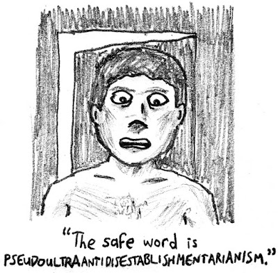 The safe word is PSEUDOULTRAANTIDISESTABLISHMENTARIANISM.