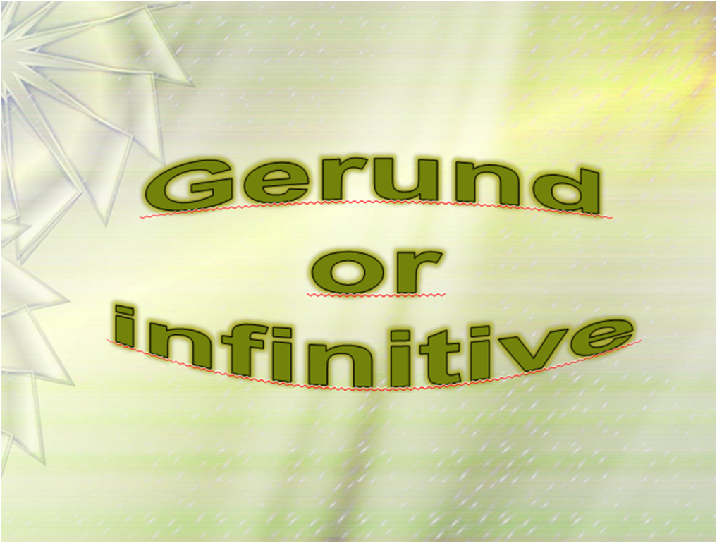English 4 You OnLine: Gerund or Infinitive
