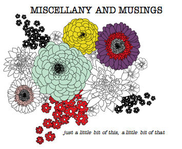 Miscellany and Musings