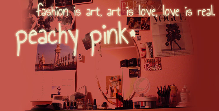 peachy pink _ have life your way:)