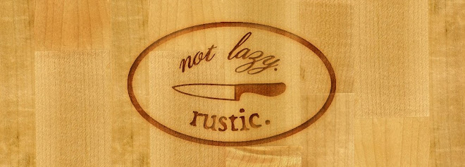 about. not lazy. rustic.