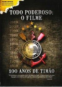 Todo Poderoso O filme 100 anos do Timão