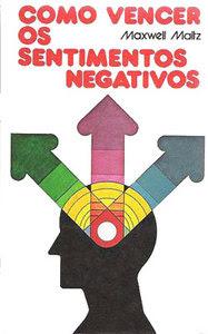 Como Vencer os Sentimentos Negativos
