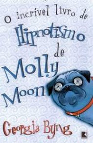 Molly Moon: O Incrível Livro de Hipnotismo de Molly Moon