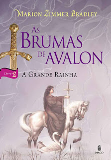 As Brumas de Avalon: A Grande Rainha