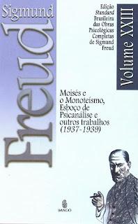Moisés e o Monoteísmo, Esboço de Psicanálise e Outros Trabalhos