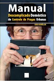 MANUAL DESCOMPLICADO DOMÉSTICO DE CONTROLE DE PRAGAS URBANAS