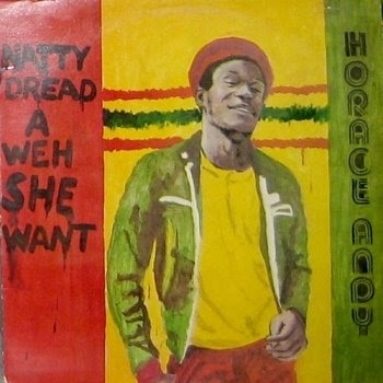 Horace Andy Tappa Zukie Natty Dread A Weh She Want