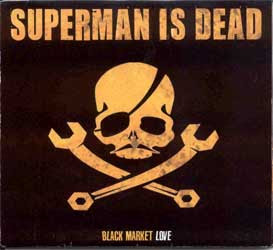 SUPERMAN IS DEAD Black Market Love