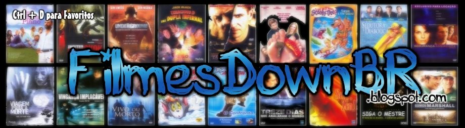 Filmes Down BR - Filmes grtis!