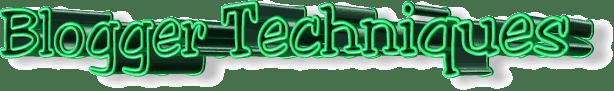 Blogger Techniques