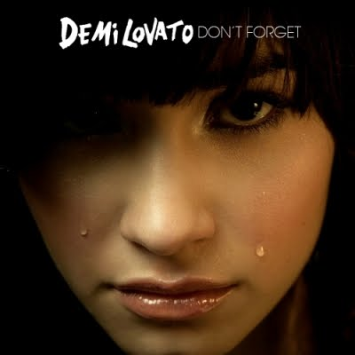 Demi Lovato Forget Lyrics on Demi Lovato Don 27t Forget Single Jpg