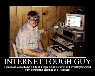 Internet+Tough+Guy+www.motivationalpostersonline.blogspot.com+demotivational+posters+motivational+poster+funny.jpg