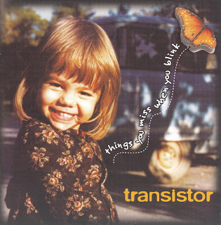 TRANSISTOR - THINGS YOU MISS WHEN YOU BLINK (2008)