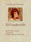 EL CONDESTABLE. De la vida, prisin y muerte de Don lvaro de Luna. Aache