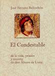 EL CONDESTABLE. De la vida, prisión y muerte de Don Álvaro de Luna. Aache