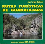 """""""RUTAS TURÍSTICAS DE LA PROVINCIA DE GUADALAJARA"""" Edición Nueva Alcarria."""
