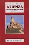 """""""ATIENZA"""" Comarca montañosa y medieval. Ed.Aache."""