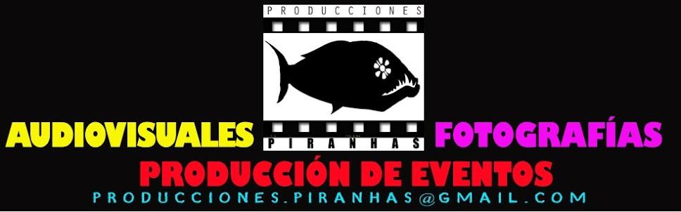 Producciones Piranhas