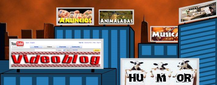 videoblog de: humor, musica, anuncios, powerpoint y más