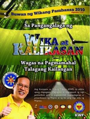 """sa pangangalaga sa wika at kalikasan wagas na pagmamahal talagang kailangan The 2010 theme for buwan ng wikang pambansa was """"sa pangangalaga sa  wika at kalikasan, wagas na pagmamahal talagang kailangan."""