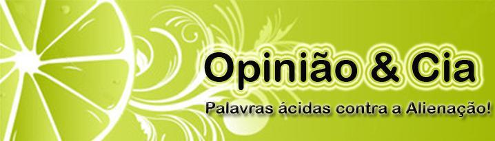 Opinião e Cia