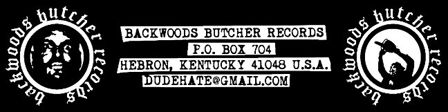 BACKWOODS BUTCHER RECORDS