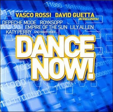 Dance Now (2009) 1. David Guetta Feat Kelly Rowland - When Love Takes Over 2. Vasco Rossi - Colpa Del Whisky (Andrea Paci Radio Edit)