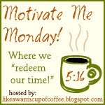Grab Your Motivate Me Monday Button Here: