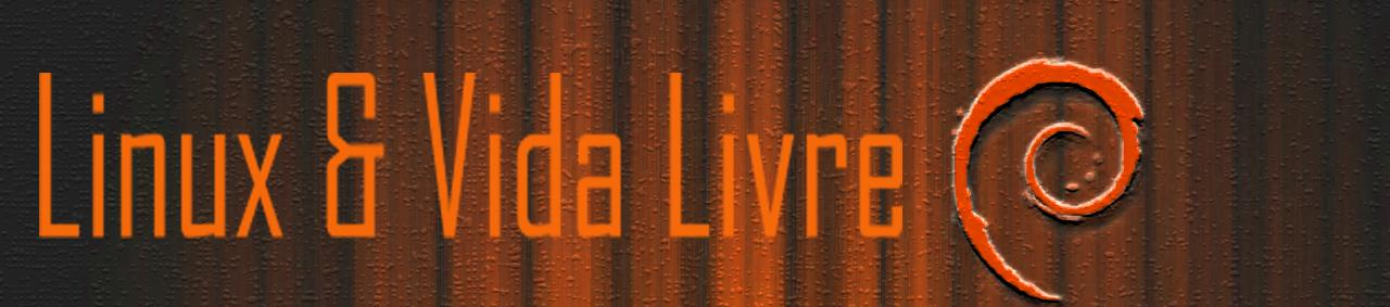 Linux &amp; Vida Livre