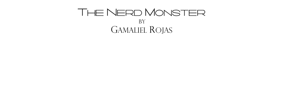 The Nerd Monster by Gamaliel Rojas