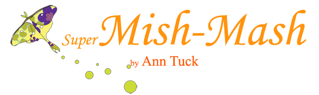 Ann Tuck&#39;s Super Mish Mash