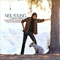 Neil Young and Crazy Horse - Everybody Knows This is Nowhere