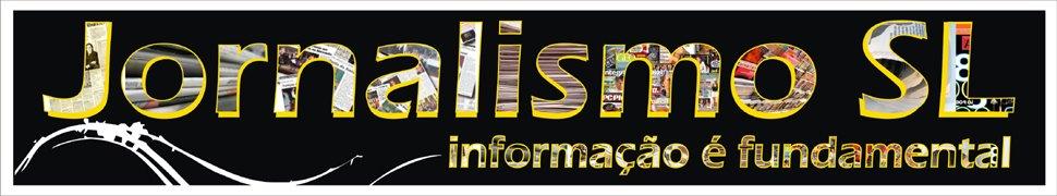 Jornalismo SL - Informação é fundamental
