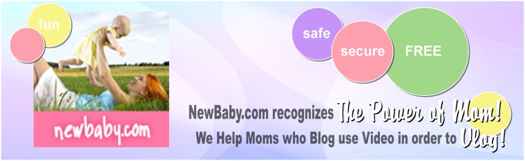 NewBaby.com Recognizes the Power of Mom! - We Help Moms Who Blog Use Video and Vlog!