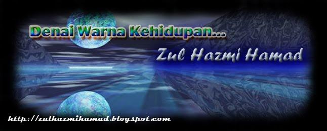 .::Denai Warna Kehidupan : Zul Hazmi Hamad::.